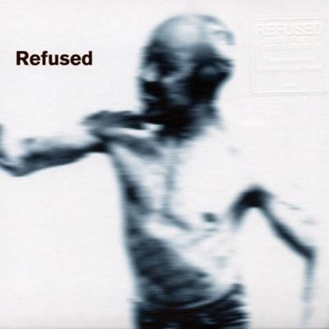 Refused - Songs to Fan the Flames of Discontent (1996)