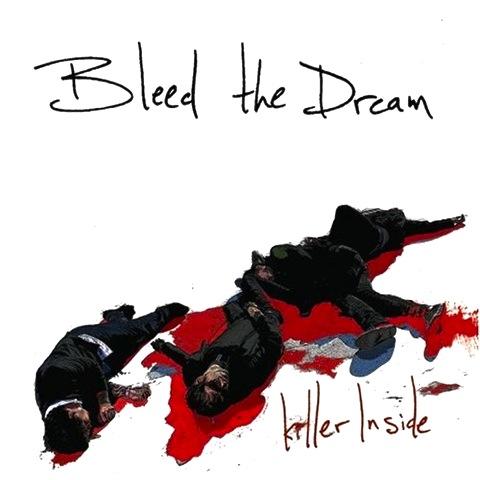 Bleed The Dream / Killer Inside | スクリーモバンド後期の正統派ロックサウンドに傾倒した作品 (2007)