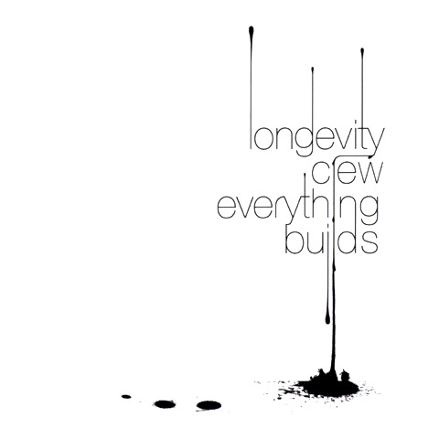 Longevity Crew - Everything Builds | お洒落ヒップホップ (2005)