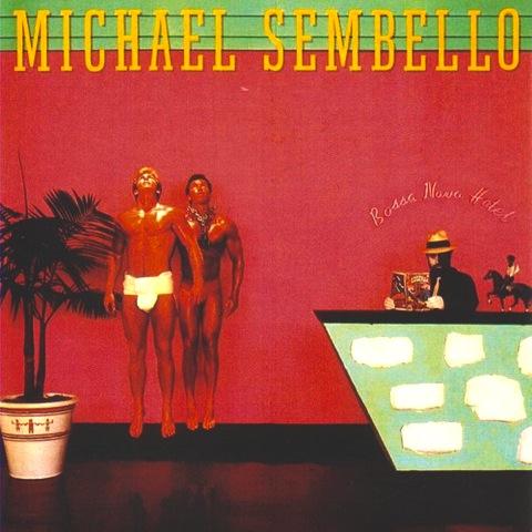 Michael Sembello - Bossa Nova Hotel (1983)