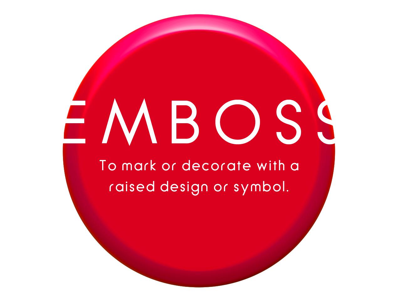 エンボス』とは   デザイン ... : 紙の辞書 英語 : 英語