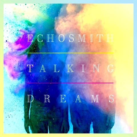 Echosmith記念すべき初アルバム『Talking Dreams』(2013年作品)