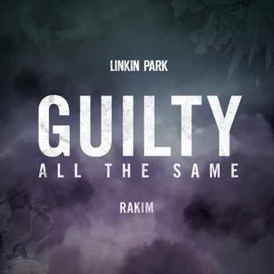リンキンパーク新曲「GUILTY ALL THE SAME (feat. Rakim)」 (2014年作品)