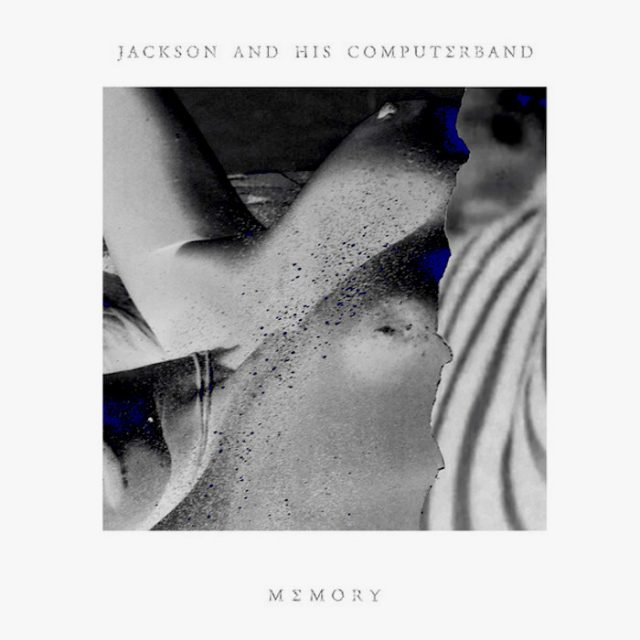 Jackson And His Computerband - Memory EP (2014)
