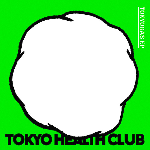 TOKYO HEALTH CLUB - TOKYOGAS EP (2013)