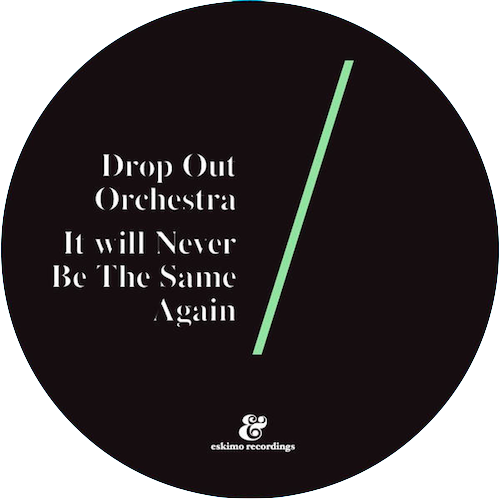 Drop Out Orchestraディスコ好きマストEP『It Will Never Be the Same Again』(2012)