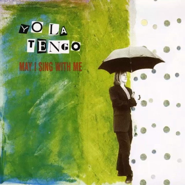 Yo La Tengo - May I Sing With Me (1992)