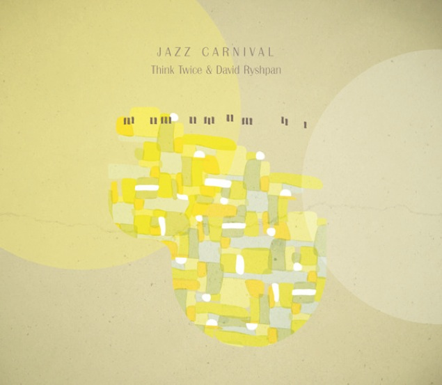 Think Twice & David Ryshpan - Jazz Carnival