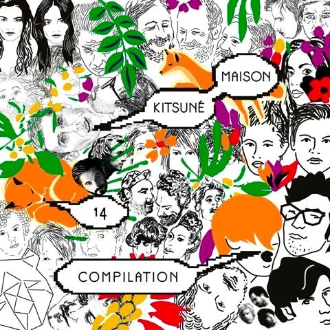 フランス発Kitsuneのおしゃれコンピ14作目『Kitsune Maison Compilation 14』(2013年作品)