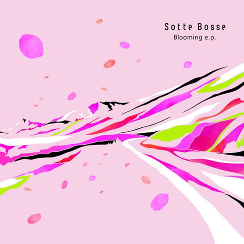 Sotte Bosse「Blooming e.p.」 | オリジナル曲も収録したEP (2008年作品)