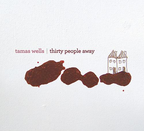 Tamas Wells「Thirty People Away」
