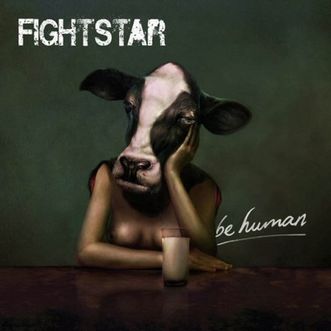 Fightstar - Be Human (2009)