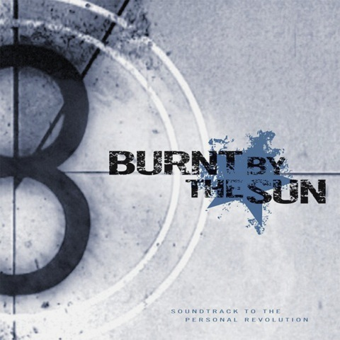 Burnt By The Sun - Soundtrack to the Personal Revolution | 神クオリティのハードコアにおける名盤 (2002)