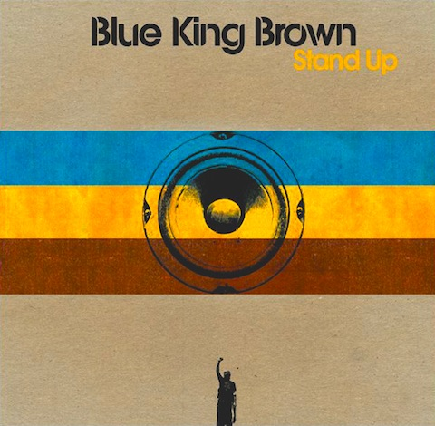 Blue King Brown - Stand Up (2006)
