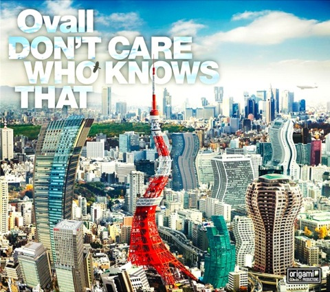 Ovall - DON'T CARE WHO KNOWS THAT | 世界水準の都会的おしゃれを届ける日本のヒップホップ (2010)