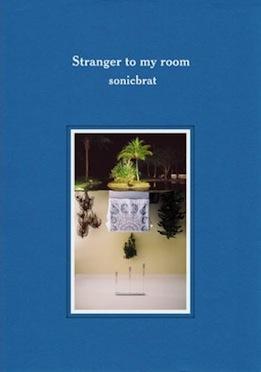 シンガポールの静かなピアノ作品 7月25日発売 sonicbrat / Stranger To My Room (2013)