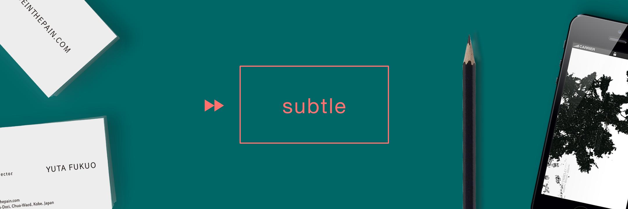 『subtle』の意味は「ほのかな、微妙な、希薄な」