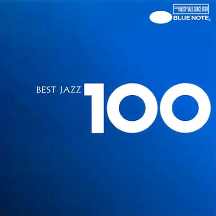ジャズ名門ブルーノート監修による名曲100選コンピ『Best Jazz 100』 (2006)