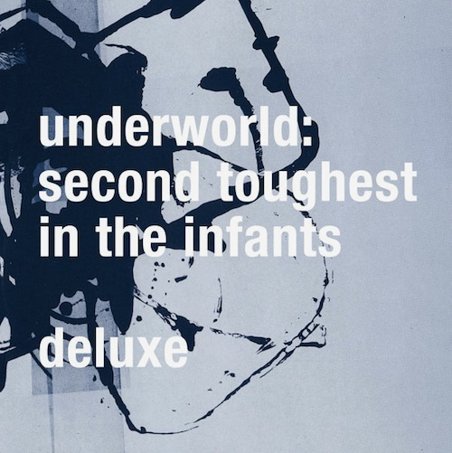 Underworld / Second Toughest In the Infants [1996]